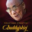 """His Holiness the Dalai Lama, Venerable Thubten Chodron, """"Podstawy praktyki buddyjskiej"""""""